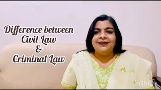 Difference between Civil Law & Criminal Law