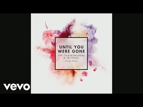 The Chainsmokers, Tritonal - Until You Were Gone ft. Emily Warren (Audio)
