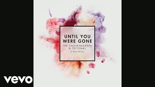 The Chainsmokers & Tritonal ft. Emily Warren - Until You Were Gone