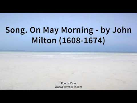 Song  On May Morning   by John Milton 1608 1674