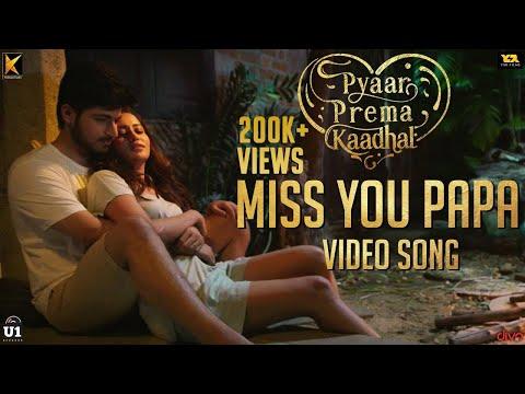 Pyaar Prema Kaadhal - Miss You Papa | Harish Kalyan, Raiza Wilson | Yuvan Shankar Raja | Elan