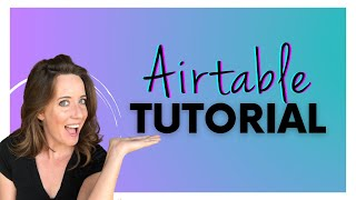 Tutorial: How to Use Airtable | Introduction to The Best Spreadsheet / CRM Tool!