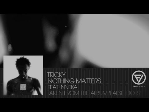 Tricky - 'Nothing Matters' feat. Nneka (Official Video)