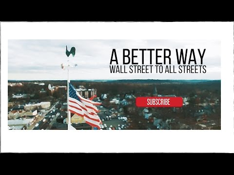 A Better Way - Wall Street to All Streets