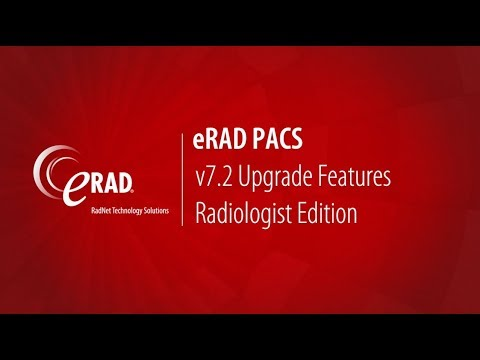 eRAD PACS v7.2: Upgrade Features Radiologist Edition