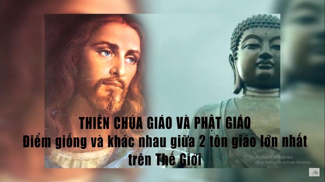 Sự Khác Biệt Giữa Đạo Thiên Chúa và  Phật Giáo | Catholic and Buddhist