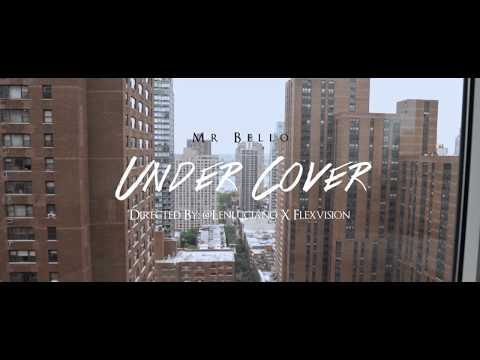Undercover - Mr Bello