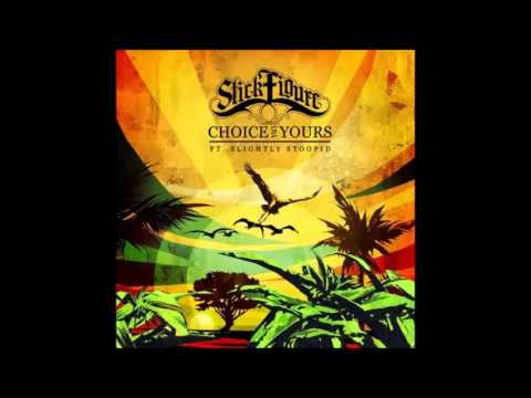 Stick Figure feat. Slightly Stoopid - Choice Is Yours