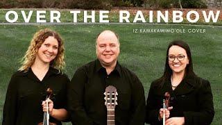 "Over the Rainbow - violin/violin/guitar trio - cover  (Israel ""Iz"" Kaʻanoʻi Kamakawiwoʻole)"