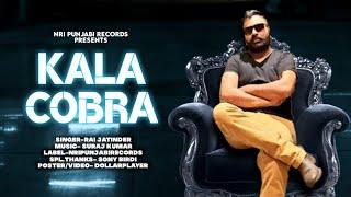 Kala Cobra || Rai Jatinder || Lyrical Video || Nri Punjabi Records || Latest Punjabi Song 2021
