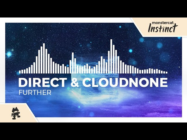 Direct & CloudNone - Further [Monstercat Release]