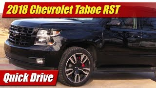 2018 Chevrolet Tahoe RST: Quick Drive