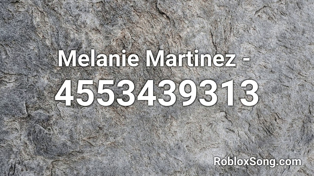 Melanie Martinez Roblox Id Roblox Music Code Youtube