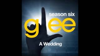 Glee - A Wedding songs compilation (All Songs) - Season 6