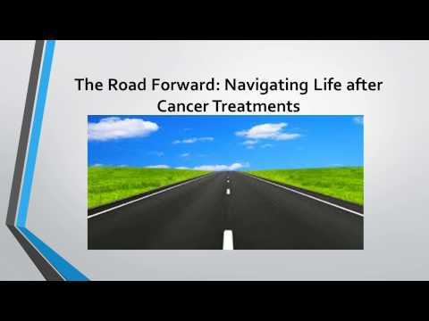 The Road Forward: Navigating Life After Cancer Treatments