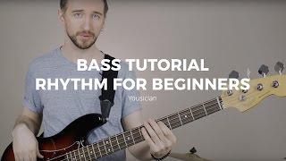 Bass Tutorial - Rhythm For Beginners