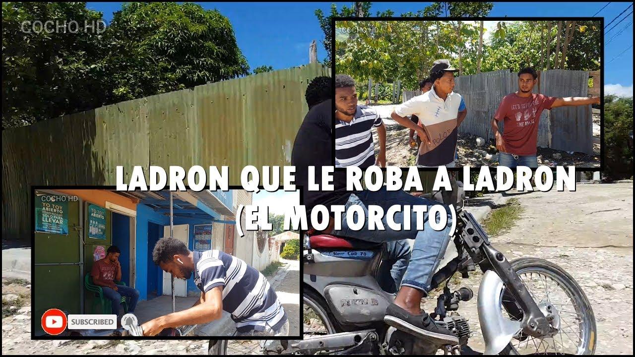Ladron que le roba a ladron (El Motorcito)  el haitiano mas bruto