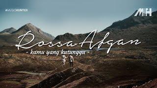 Rossa feat Afgan - Kamu yang Kutunggu ( Video Lirik )