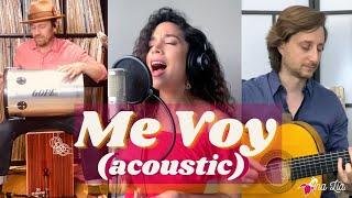 "Me Voy (acoustic) - Ana Lía ft. Benjamin Barrile & Rosendo ""Chendy"" León"