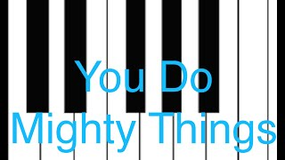 You Do Mighty Things