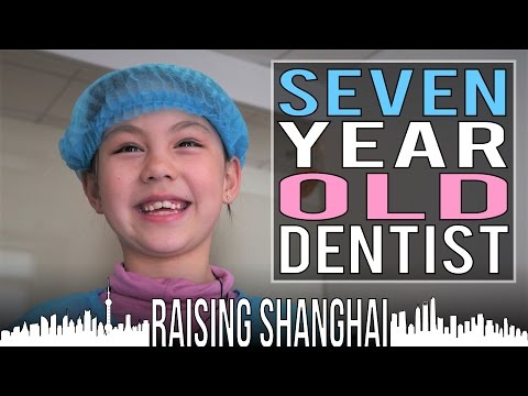 SEVEN YEAR OLD DENTIST | RAISING SHANGHAI
