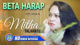 MITHA TALAHATU - BETA HARAP (Official Music Video)