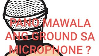 HOW TO REMOVE THE GROUND FROM MICROPHONE??
