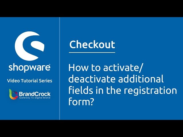 Shopware tutorials : How to activate/deactivate  additional fields in the registration form?