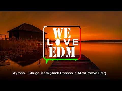 Ayrosh - Shuga mami  (Jack Rooster's AfroGroove Edit)