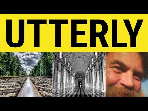 🔵 Utter Utterly - Utter Meaning - Utterly Examples - Utterly in a Sentence - English Vocabulary