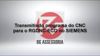 Transmitindo programa do CNC para o RGDNC ECO no SIEMENS
