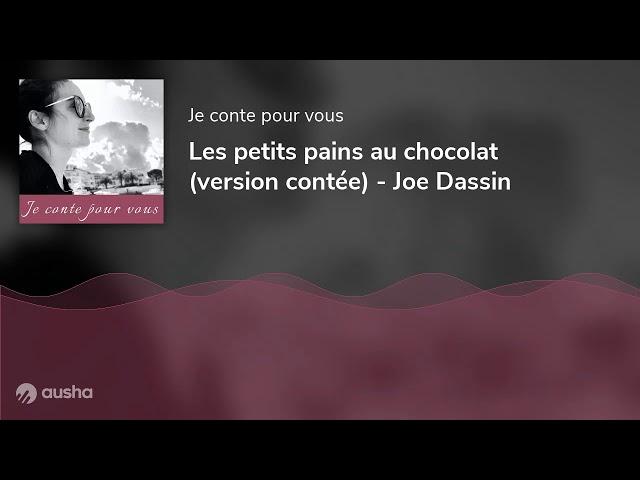 Les petits pains au chocolat (version contée) - Joe Dassin