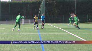 Yvelines | Un match nul spectaculaire entre Plaisir et Rambouillet