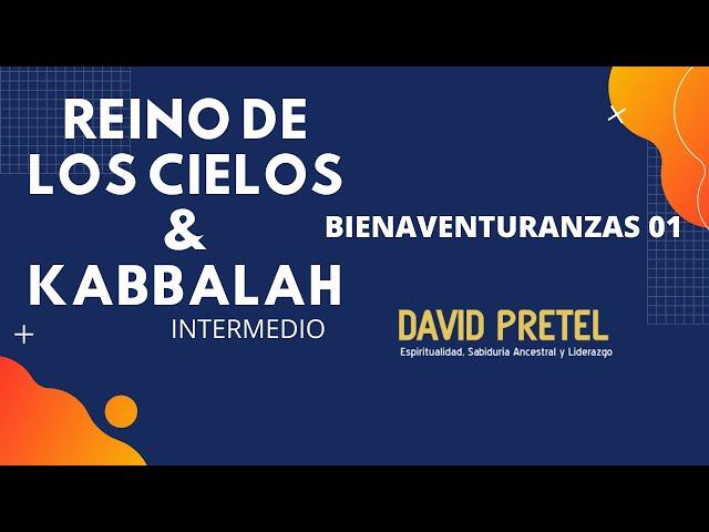 REINO DE LOS CIELOS: BIENAVENTURANZAS  PT1