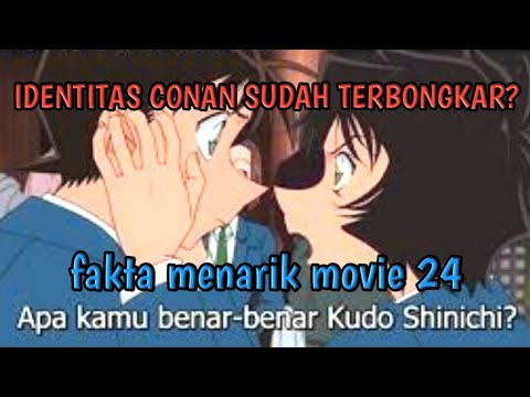 Download Identitas Conan sudah terbongkar? fakta menarik movie 24