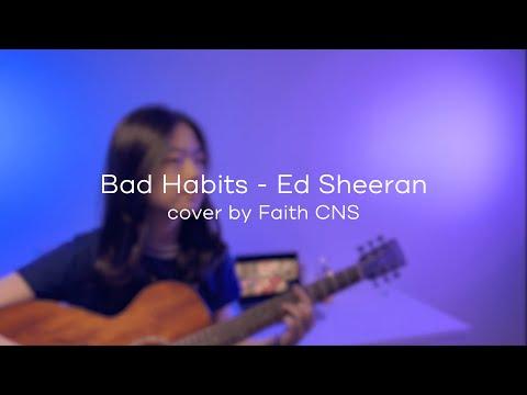 Bad Habits – Ed Sheeran | cover by Faith CNS
