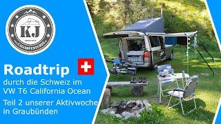 Roadtrip durch die Schweiz im VW T6 California Ocean - Teil 2 unserer Aktivwoche in Graubünden