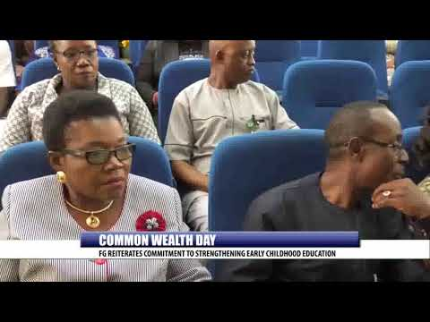COMMON WEALTH DAY: FG REITERATES COMMITMENT TO STRENGTHENING EARLY CHILDHOOD EDUCATION