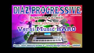 MERANGAP KARO VERSI DJ MANDOR - DIAZ PROGRESSIVE