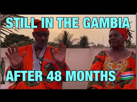 Oh yeah, we still here in The Gambia after 48 months