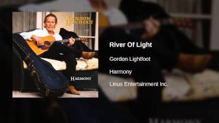 Gordon Lightfoot - River Of Light