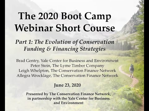 2020 CFN Boot Camp Session 1: The Evolution of Conservation Funding & Financing