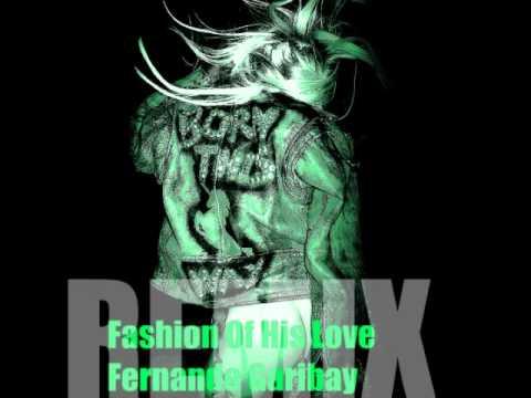 Fashion Of His Love-Fernando Garibay Remix