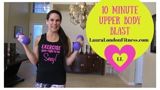 10 Minute Upper Body Blast with Laura London