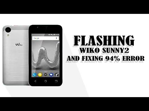 How to flash wiko Sunny 2 and fix 94% error - YouTube
