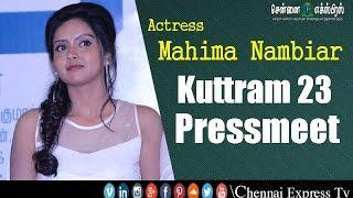 Actress Mahima Nambiar at Kuttram 23 Movie Official Pressmeet   Chennai Express Tv