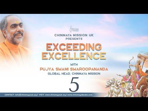 05 - Exceeding Excellence | #BhagavadGita | #SwamiSwaroopananda | #ChinmayaMission | #Vedanta