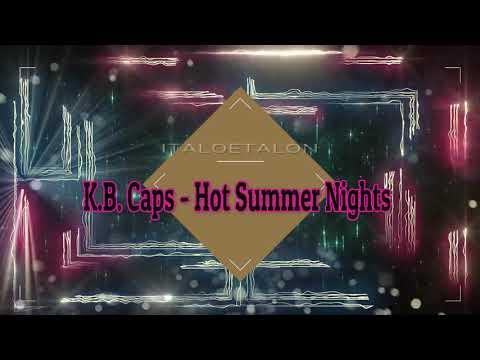 K.B. Caps - Hot Summer Nights (Extended Version)