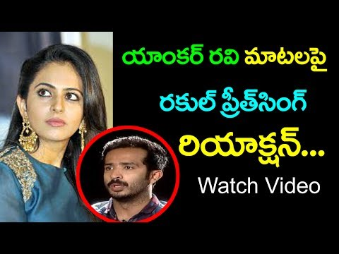 Rakul Preet Singh Reacts on Anchor Ravi Comments About Girls | Top Telugu Media