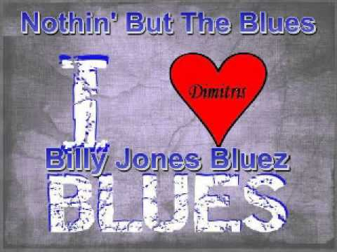 Billy Jones Bluez - Im A Bluesman -  - Nothin But The Blues - Dimitris Lesini Blues